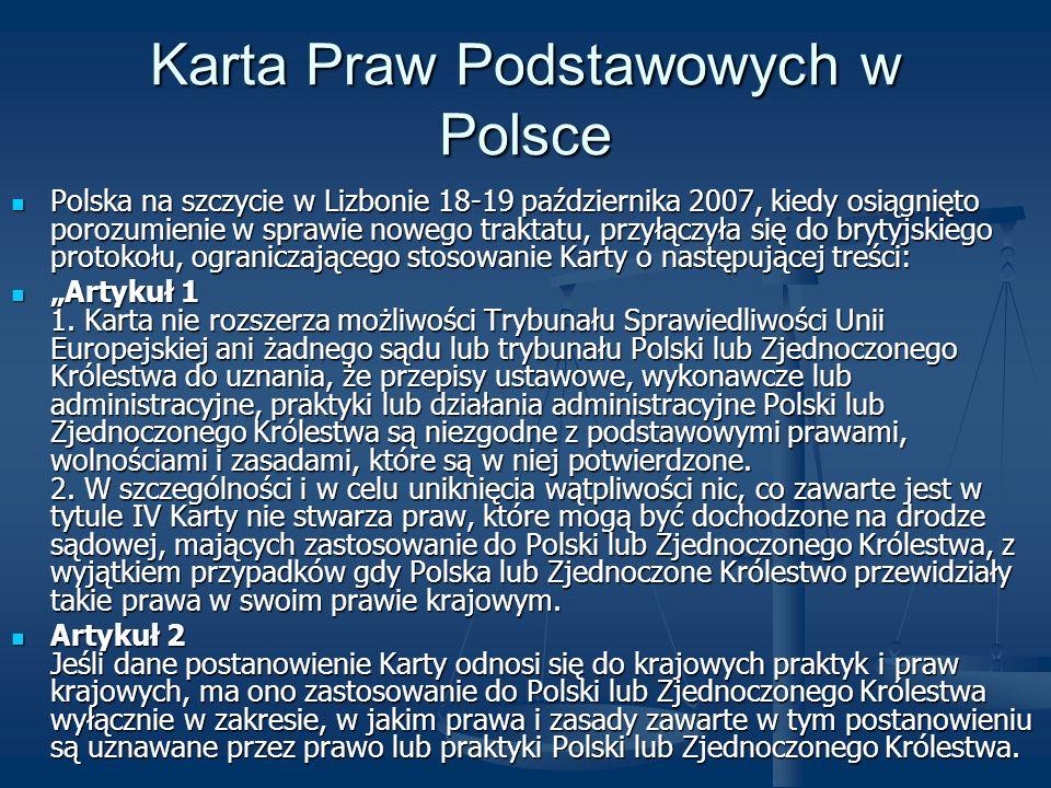 Karta Praw Podstawowych w Polsce Polska na szczycie w Lizbonie 18-19 października 2007, kiedy osiągnięto porozumienie w sprawie nowego traktatu, przył