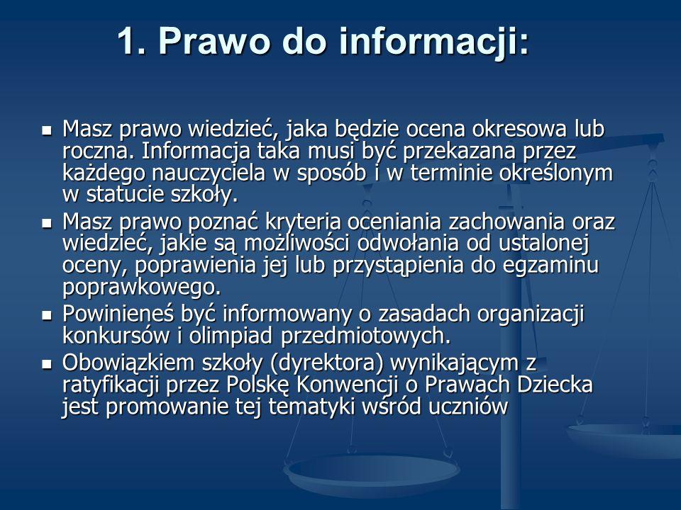1. Prawo do informacji: Masz prawo wiedzieć, jaka będzie ocena okresowa lub roczna. Informacja taka musi być przekazana przez każdego nauczyciela w sp