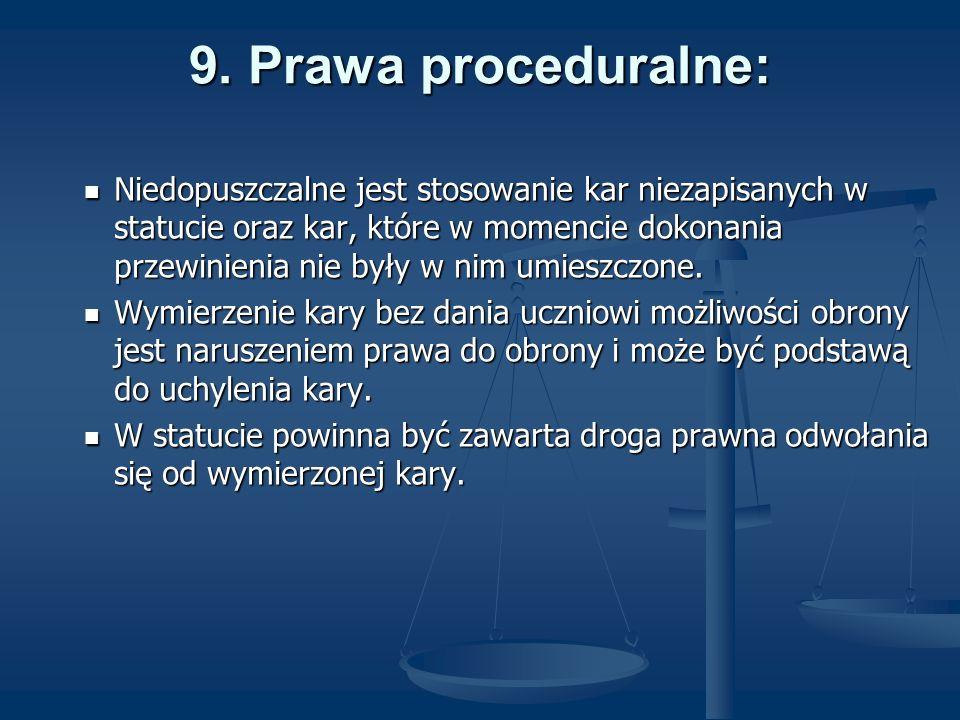 9. Prawa proceduralne: Niedopuszczalne jest stosowanie kar niezapisanych w statucie oraz kar, które w momencie dokonania przewinienia nie były w nim u