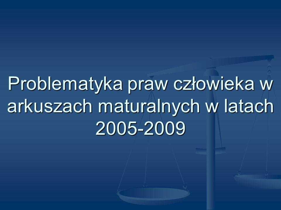 Problematyka praw człowieka w arkuszach maturalnych w latach 2005-2009