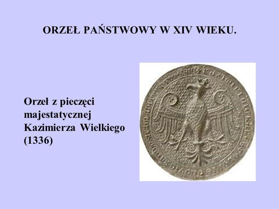 ORZEŁ PAŃSTWOWY W XIV WIEKU. Orzeł z pieczęci majestatycznej Kazimierza Wielkiego (1336)