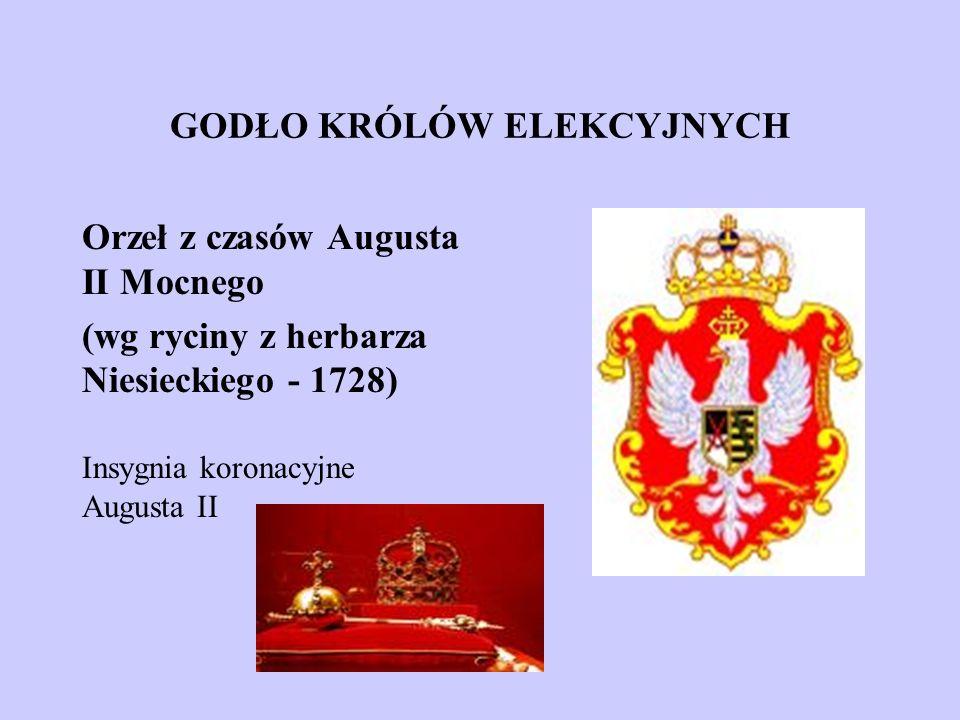 GODŁO KRÓLÓW ELEKCYJNYCH Orzeł z czasów Augusta II Mocnego (wg ryciny z herbarza Niesieckiego - 1728) Insygnia koronacyjne Augusta II