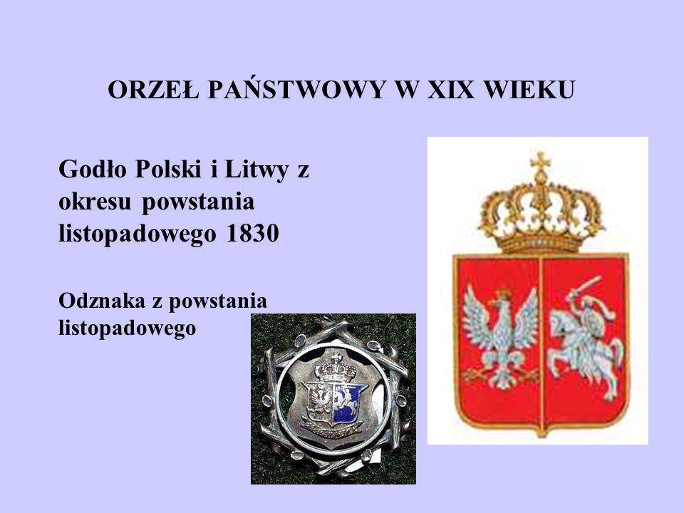ORZEŁ PAŃSTWOWY W XIX WIEKU Godło Polski i Litwy z okresu powstania listopadowego 1830 Odznaka z powstania listopadowego