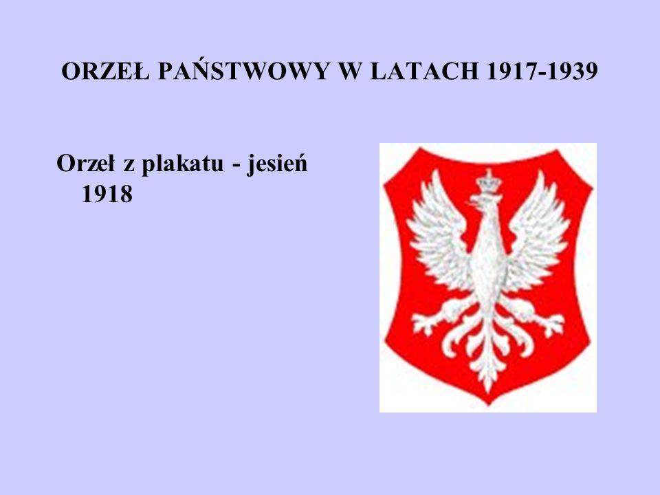 ORZEŁ PAŃSTWOWY W LATACH 1917-1939 Orzeł z plakatu - jesień 1918