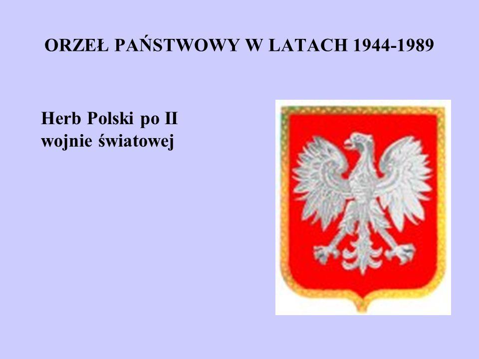 ORZEŁ PAŃSTWOWY W LATACH 1944-1989 Herb Polski po II wojnie światowej