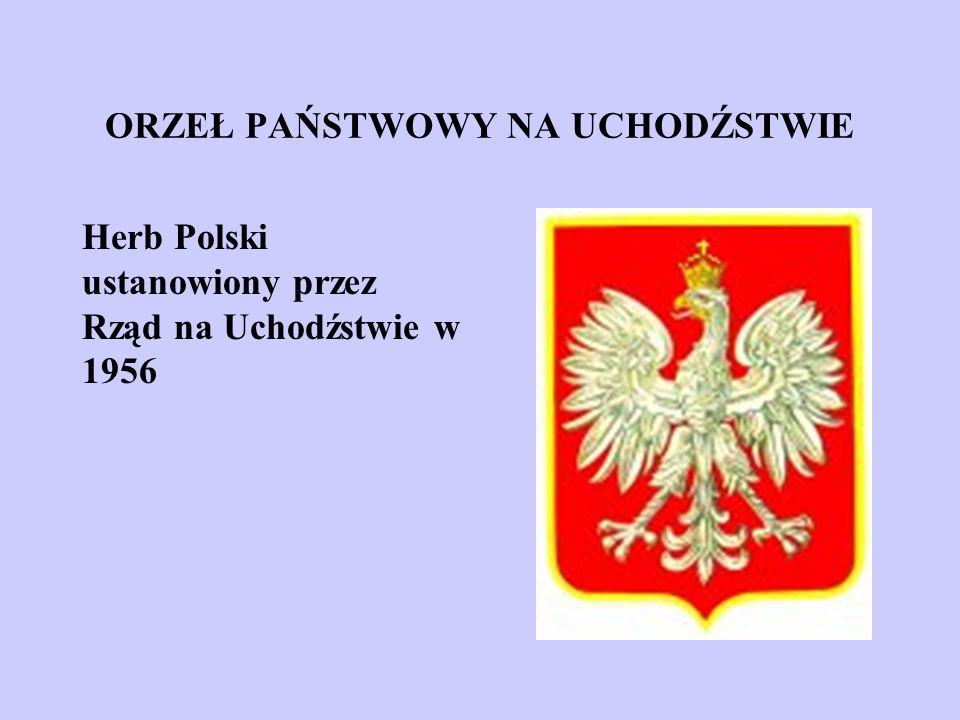 ORZEŁ PAŃSTWOWY NA UCHODŹSTWIE Herb Polski ustanowiony przez Rząd na Uchodźstwie w 1956