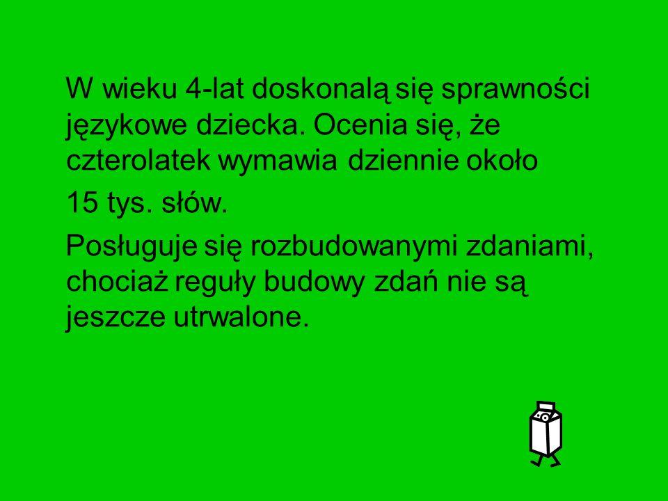W wieku 4 lat szereg szumiący sz,ż,cz,dż może być nadal zastępowany łatwiejszym s,z,c,dz.