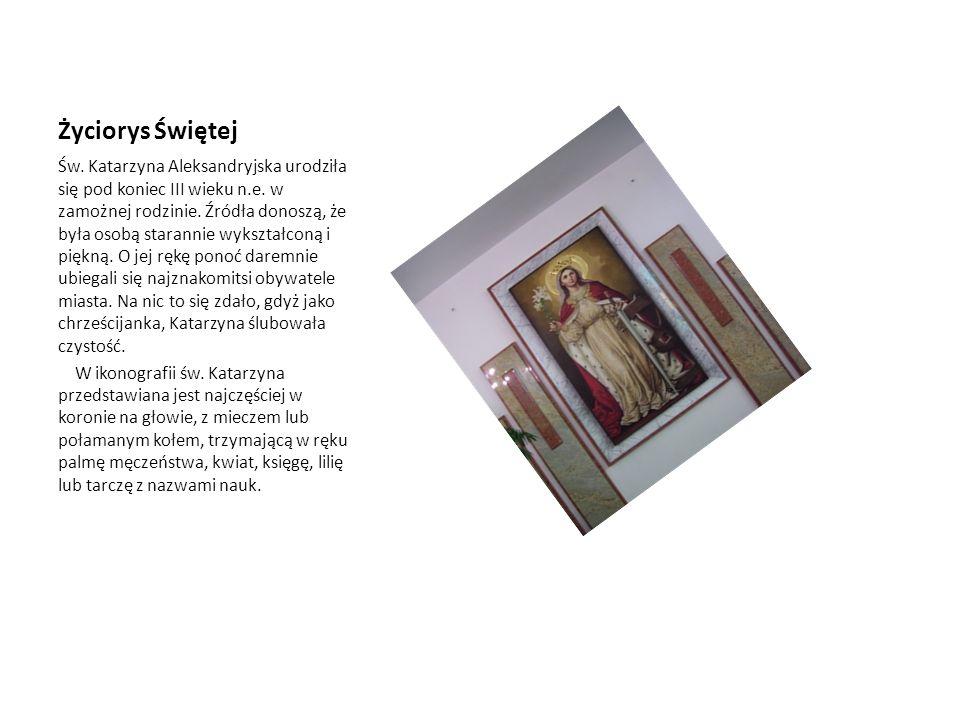 Życiorys Świętej Św. Katarzyna Aleksandryjska urodziła się pod koniec III wieku n.e. w zamożnej rodzinie. Źródła donoszą, że była osobą starannie wyks