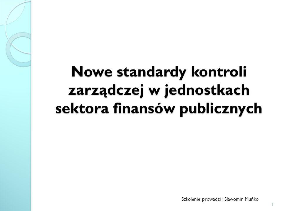 """Prezentacja """"Nowe standardy kontroli zarzadczej w jednostkach ..."""
