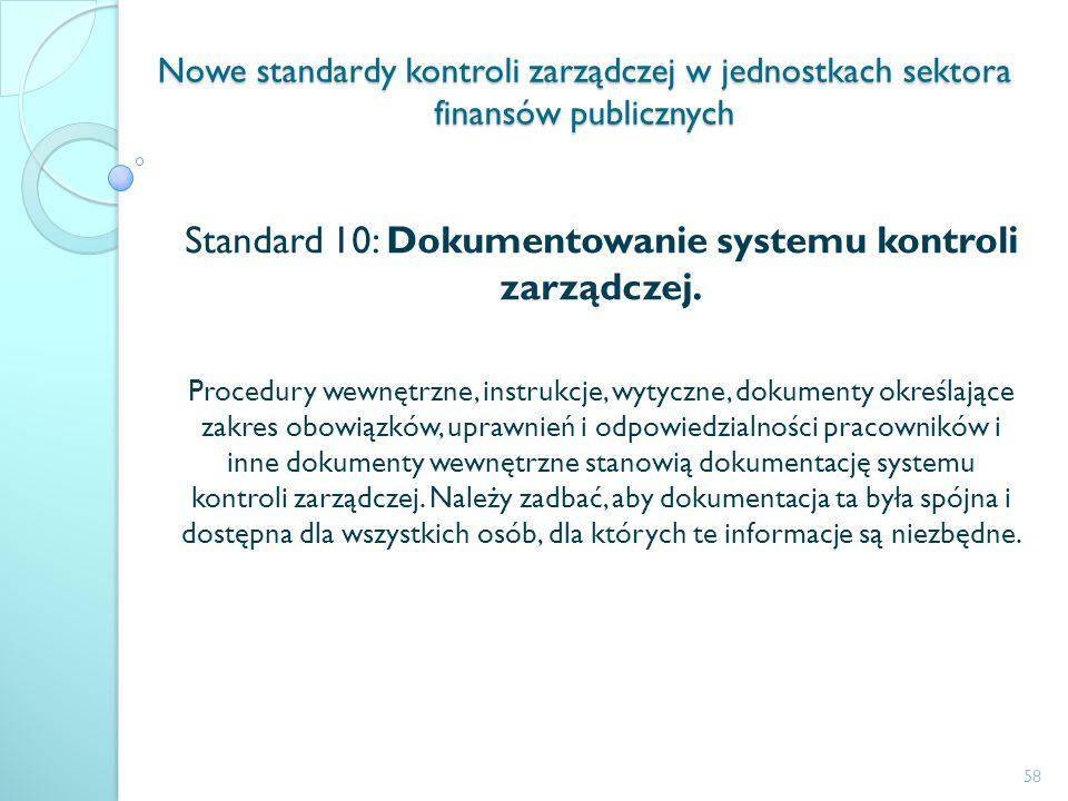 Nowe standardy kontroli zarządczej w jednostkach sektora finansów publicznych Standard 10: Dokumentowanie systemu kontroli zarządczej. Procedury wewnę