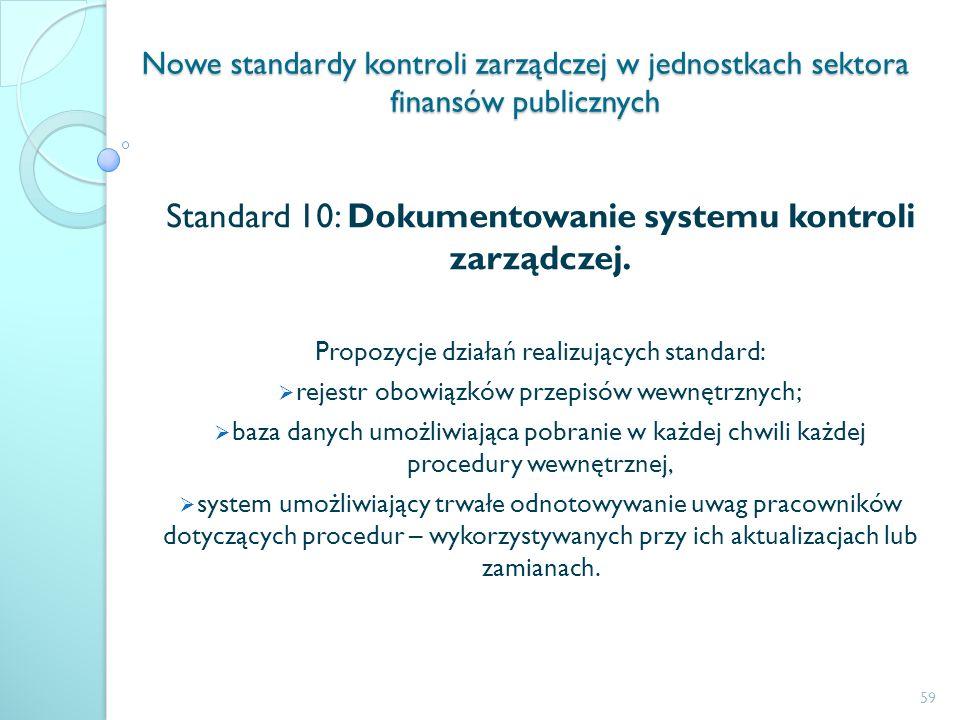 Nowe standardy kontroli zarządczej w jednostkach sektora finansów publicznych Standard 10: Dokumentowanie systemu kontroli zarządczej. Propozycje dzia
