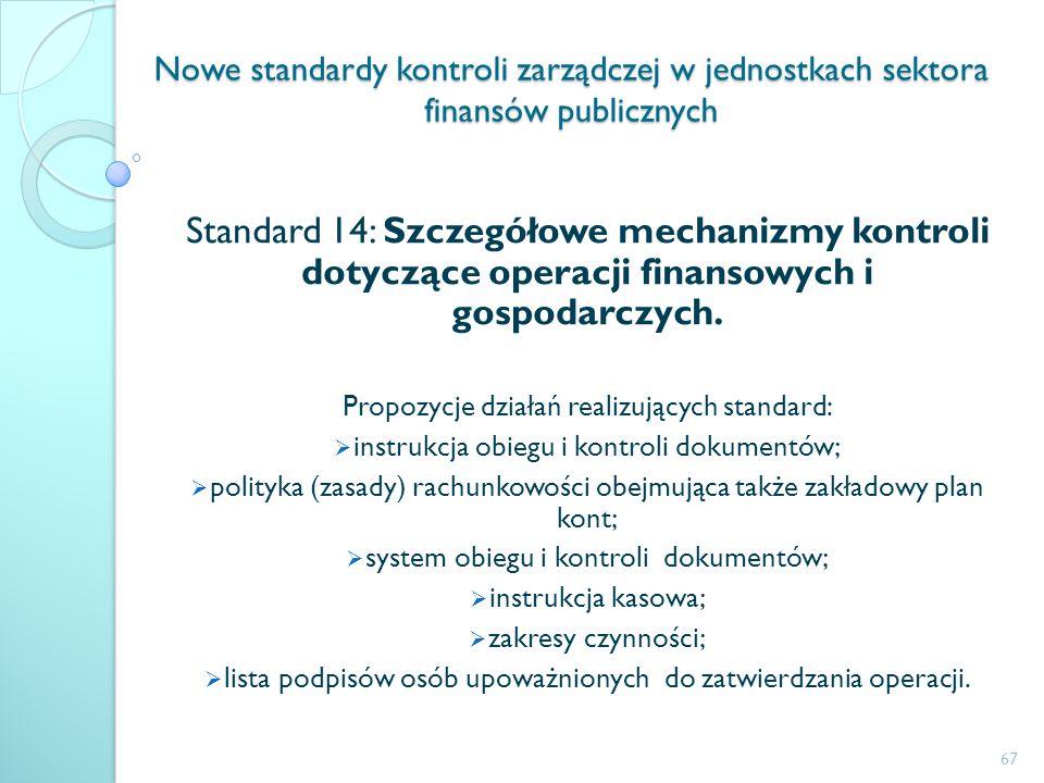 Nowe standardy kontroli zarządczej w jednostkach sektora finansów publicznych Standard 14: Szczegółowe mechanizmy kontroli dotyczące operacji finansow
