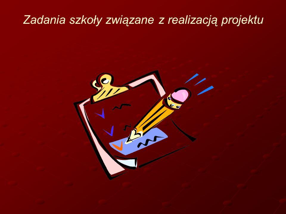 Zadania szkoły związane z realizacją projektu
