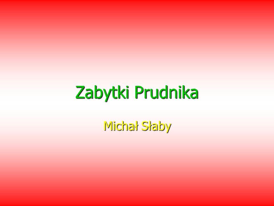 Zabytki Prudnika Michał Słaby