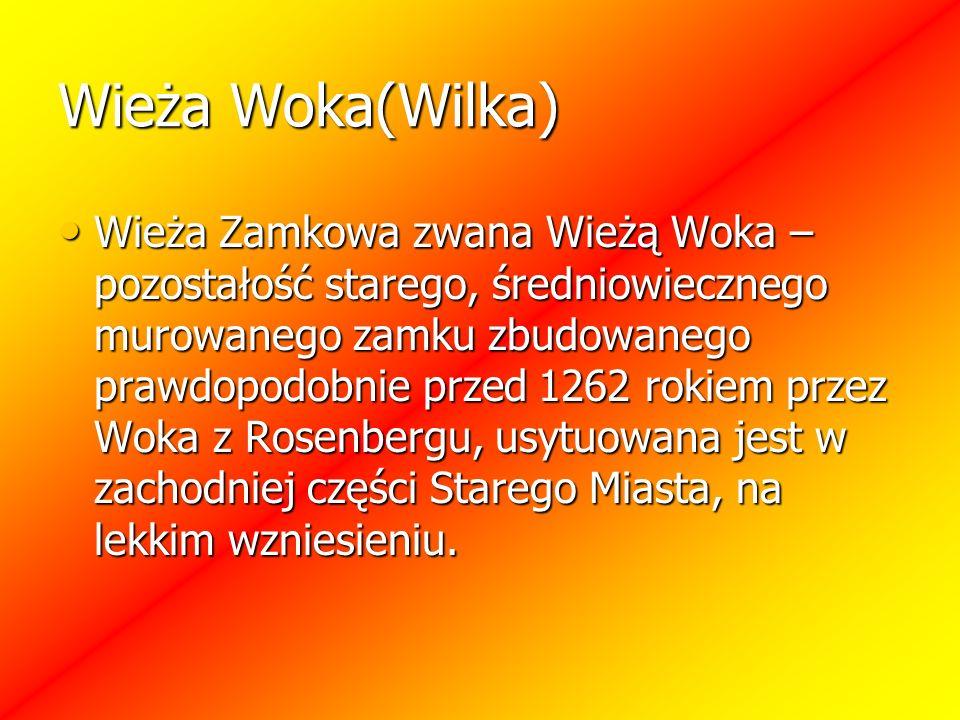 Wieża Woka(Wilka) Wieża Zamkowa zwana Wieżą Woka – pozostałość starego, średniowiecznego murowanego zamku zbudowanego prawdopodobnie przed 1262 rokiem przez Woka z Rosenbergu, usytuowana jest w zachodniej części Starego Miasta, na lekkim wzniesieniu.