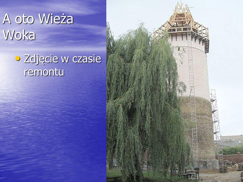A oto Wieża Woka Zdjęcie w czasie remontu Zdjęcie w czasie remontu