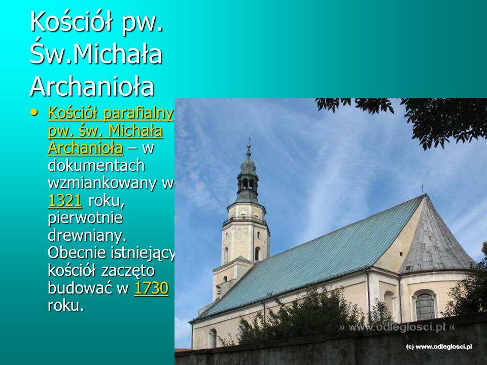 Kościół pw. Św.Michała Archanioła Kościół parafialny pw.