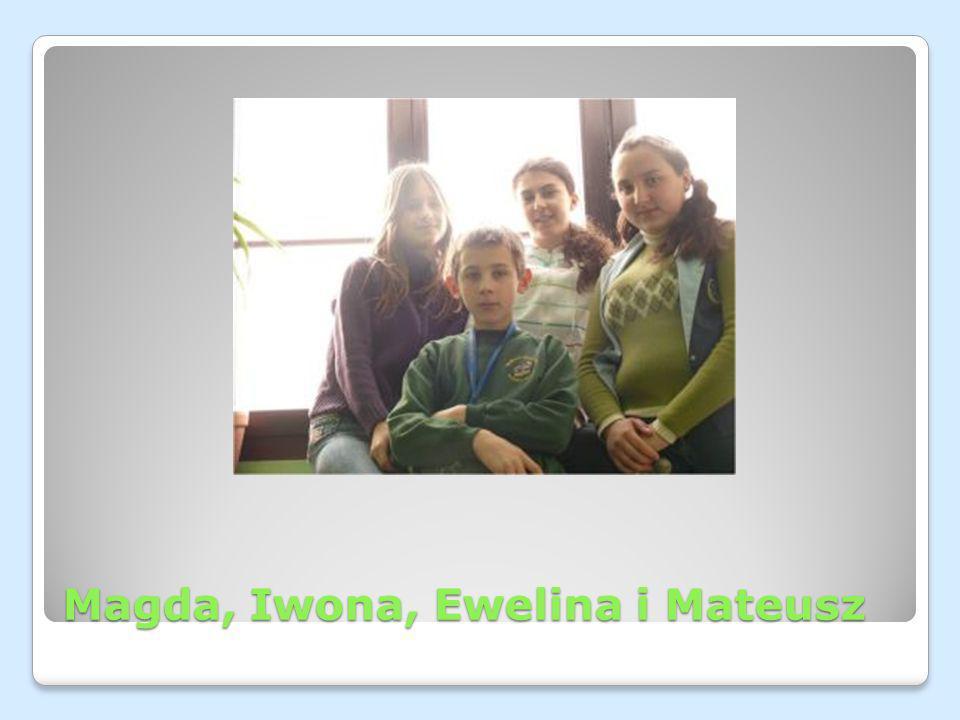 Magda, Iwona, Ewelina i Mateusz