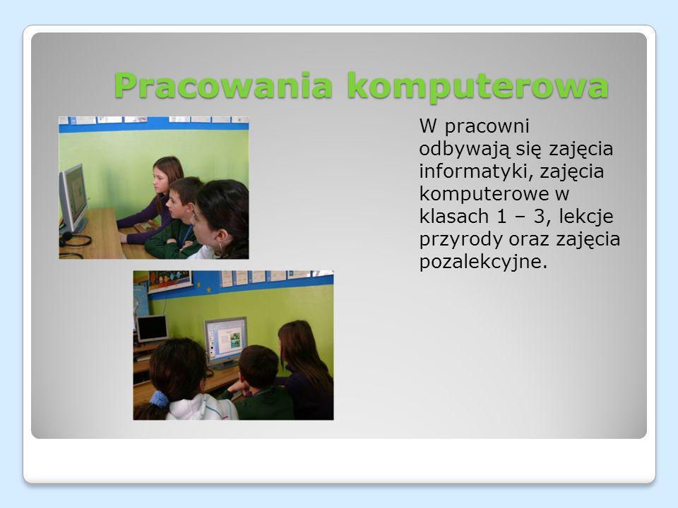 Pracowania komputerowa W pracowni odbywają się zajęcia informatyki, zajęcia komputerowe w klasach 1 – 3, lekcje przyrody oraz zajęcia pozalekcyjne.