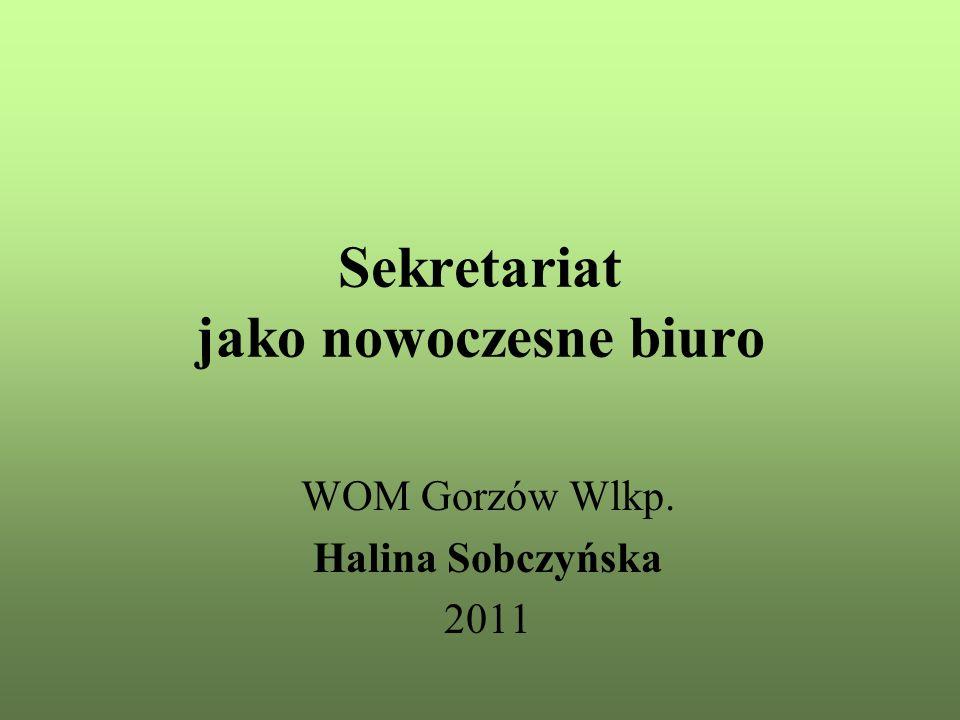 Sekretariat jako nowoczesne biuro WOM Gorzów Wlkp. Halina Sobczyńska 2011