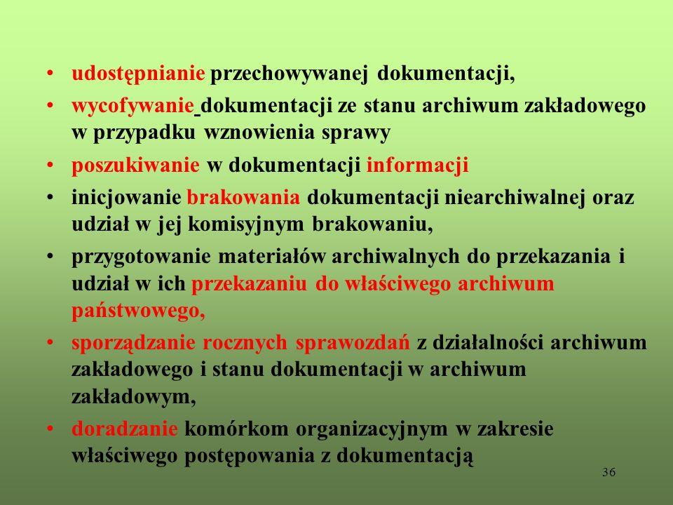 36 udostępnianie przechowywanej dokumentacji, wycofywanie dokumentacji ze stanu archiwum zakładowego w przypadku wznowienia sprawy poszukiwanie w doku