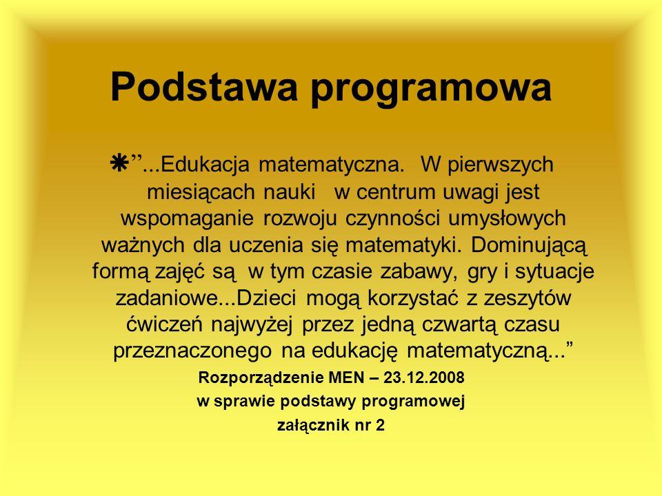 Podstawa programowa... Edukacja matematyczna. W pierwszych miesiącach nauki w centrum uwagi jest wspomaganie rozwoju czynności umysłowych ważnych dla