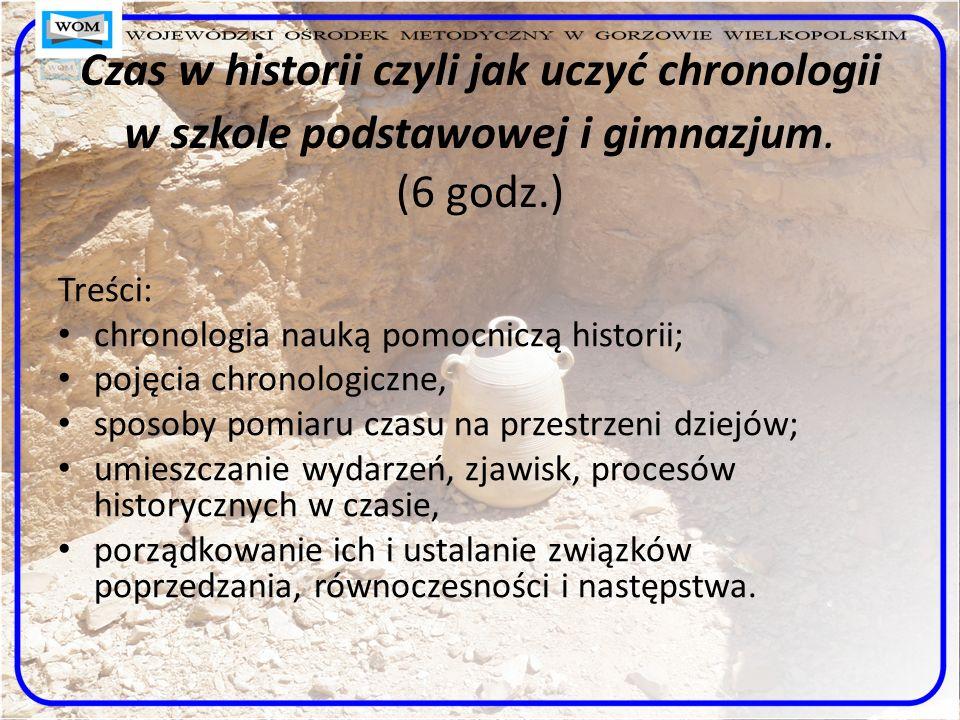 Czas w historii czyli jak uczyć chronologii w szkole podstawowej i gimnazjum.