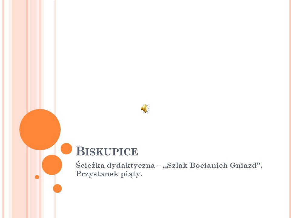 B ISKUPICE Ścieżka dydaktyczna –,,Szlak Bocianich Gniazd. Przystanek piąty.