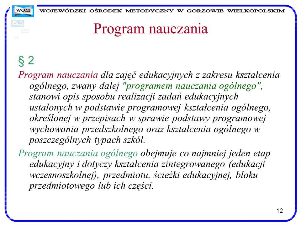 12 Program nauczania § 2 Program nauczania dla zajęć edukacyjnych z zakresu kształcenia ogólnego, zwany dalej