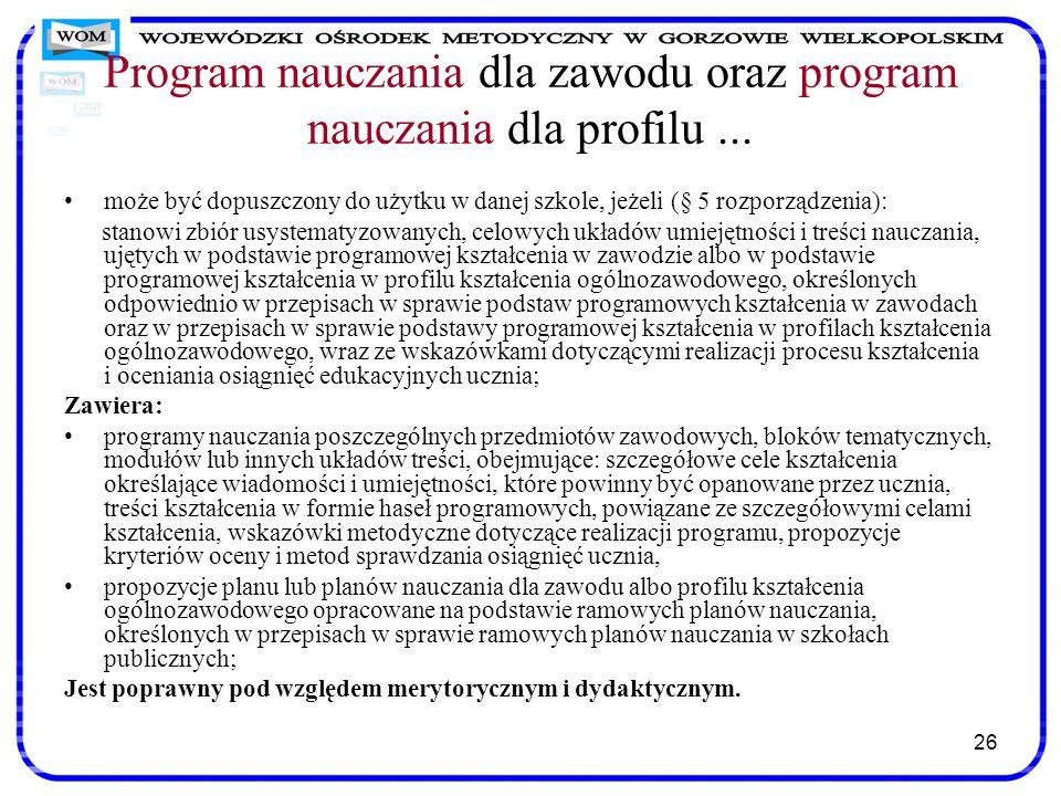 26 Program nauczania dla zawodu oraz program nauczania dla profilu... może być dopuszczony do użytku w danej szkole, jeżeli (§ 5 rozporządzenia): stan