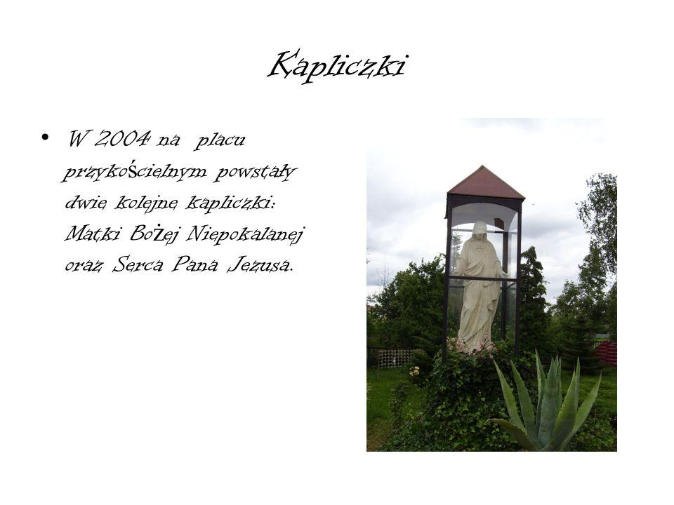 Kapliczki Uroczystego po ś wi ę cenia tych ż e obiektów dokonał arcybiskup Stanisław Nowak 30 czerwca 2004 roku.