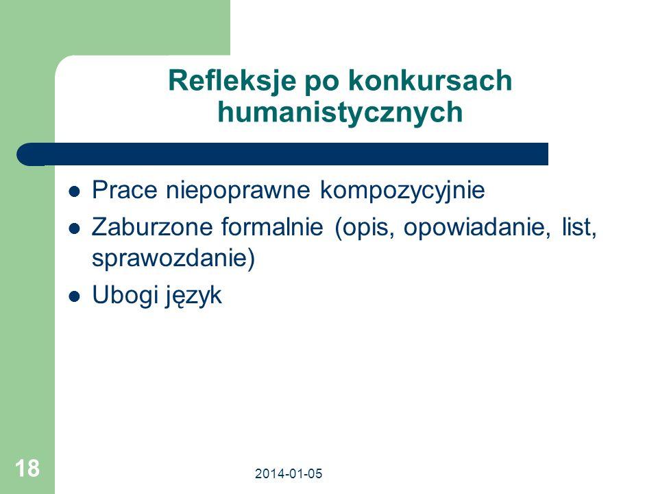 2014-01-05 18 Refleksje po konkursach humanistycznych Prace niepoprawne kompozycyjnie Zaburzone formalnie (opis, opowiadanie, list, sprawozdanie) Ubog