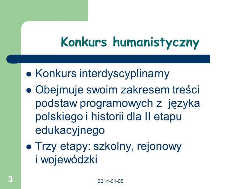 2014-01-05 4 Cele konkursu Rozwijanie uzdolnień humanistycznych i zainteresowań uczniów Inspirowanie działań twórczych dzieci Rozbudzanie uczniowskich potrzeb czytelniczych Pogłębianie wiedzy historycznej uczniów