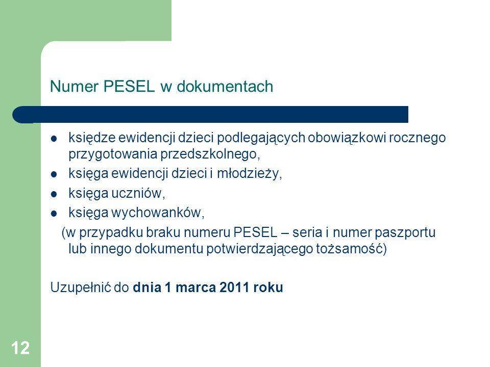 12 Numer PESEL w dokumentach księdze ewidencji dzieci podlegających obowiązkowi rocznego przygotowania przedszkolnego, księga ewidencji dzieci i młodz