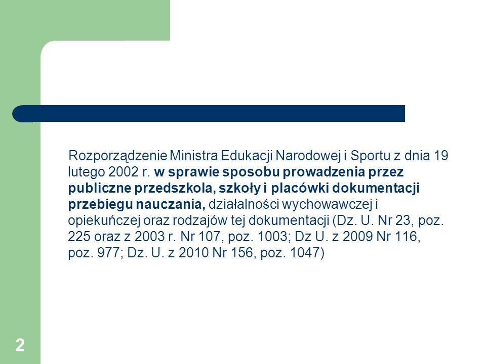 2 Rozporządzenie Ministra Edukacji Narodowej i Sportu z dnia 19 lutego 2002 r. w sprawie sposobu prowadzenia przez publiczne przedszkola, szkoły i pla
