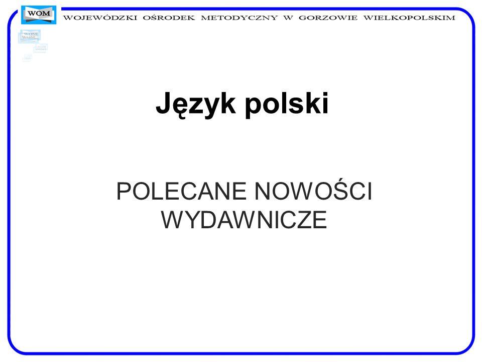 Język polski POLECANE NOWOŚCI WYDAWNICZE