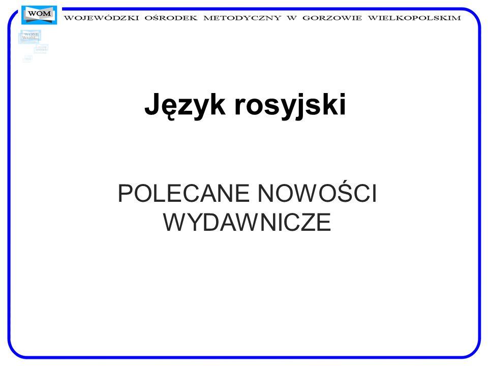 Język rosyjski POLECANE NOWOŚCI WYDAWNICZE