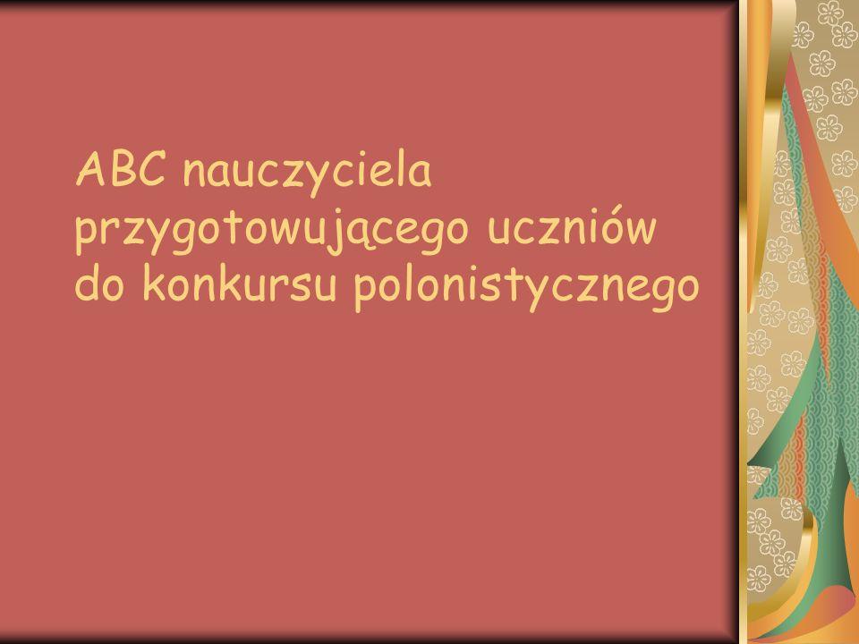 ABC nauczyciela przygotowującego uczniów do konkursu polonistycznego