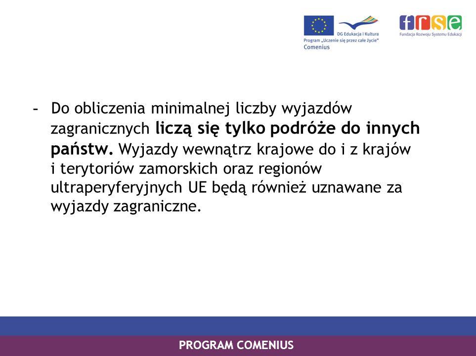 PROGRAM COMENIUS - Do obliczenia minimalnej liczby wyjazdów zagranicznych liczą się tylko podróże do innych państw. Wyjazdy wewnątrz krajowe do i z kr