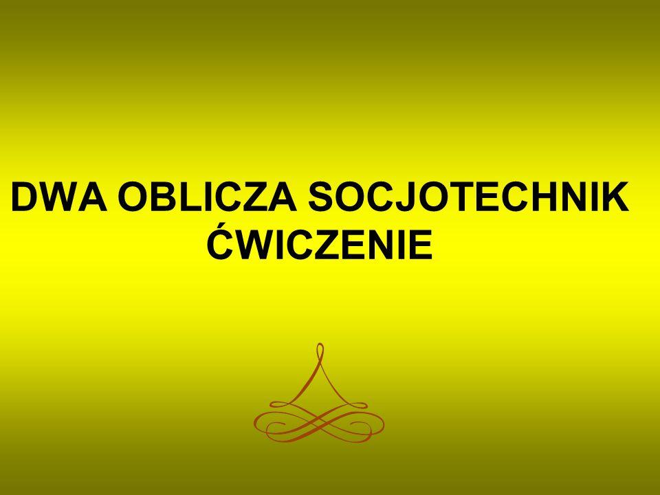 DWA OBLICZA SOCJOTECHNIK ĆWICZENIE