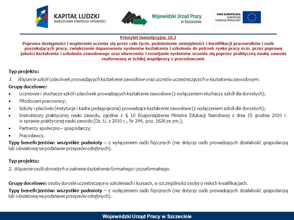Wojewódzki Urząd Pracy w Szczecinie Priorytet inwestycyjny 10.3 Poprawa dostępności i wspieranie uczenia się przez całe życie, podniesienie umiejętnoś