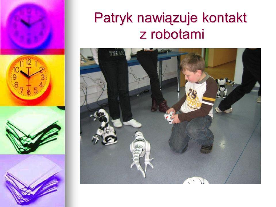 Patryk nawiązuje kontakt z robotami