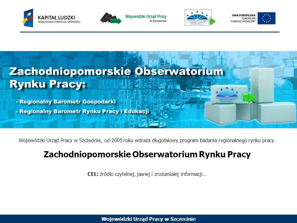 Wojewódzki Urząd Pracy w Szczecinie Wojewódzki Urząd Pracy w Szczecinie, od 2005 roku wdraża długofalowy program badania regionalnego rynku pracy.