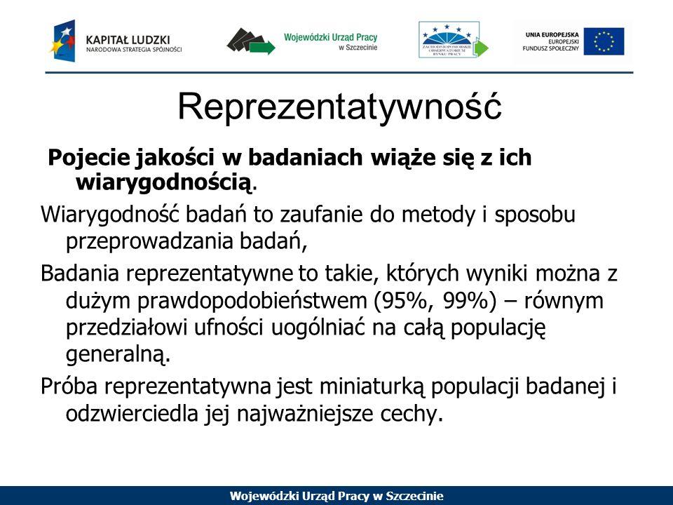 Wojewódzki Urząd Pracy w Szczecinie Przedział ufności Dokładność naszych statystyk z prób wyrażamy w kategoriach poziomu ufności co do tego, że statystyki te mieszczą się w określonym przedziale od parametru.