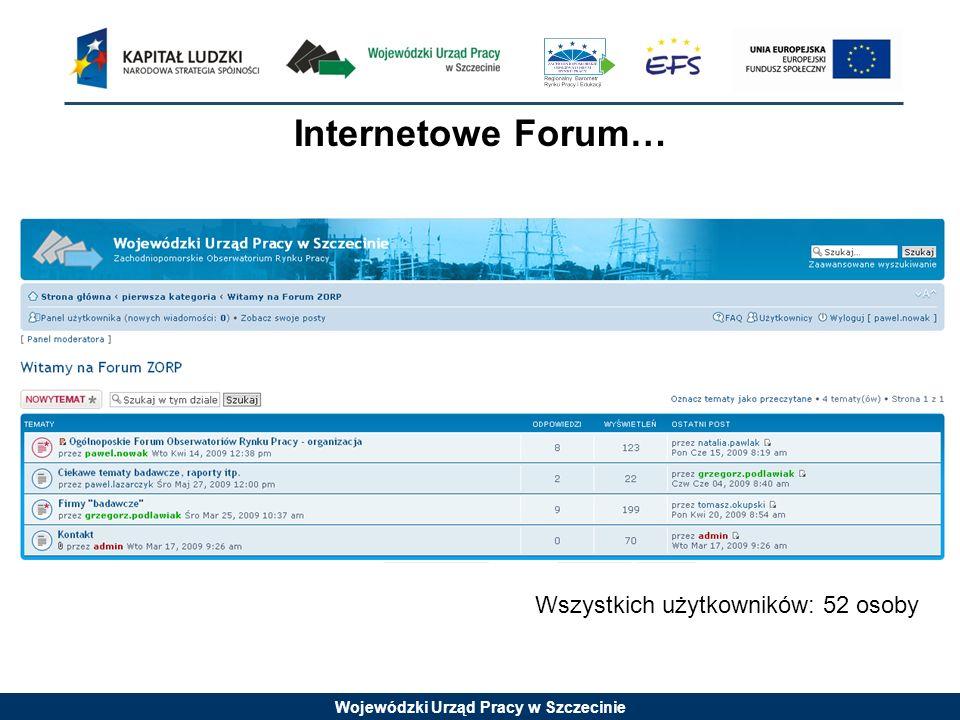 Wojewódzki Urząd Pracy w Szczecinie Internetowe Forum… Wszystkich użytkowników: 52 osoby