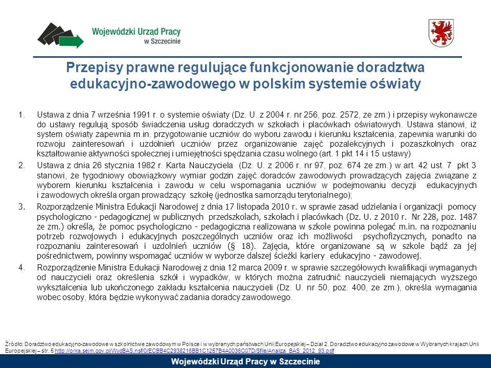 Wojewódzki Urząd Pracy w Szczecinie 1.Ustawa z dnia 7 września 1991 r. o systemie oświaty (Dz. U. z 2004 r. nr 256, poz. 2572, ze zm.) i przepisy wyko