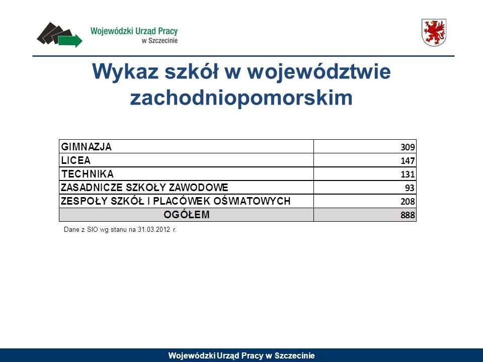 Wojewódzki Urząd Pracy w Szczecinie Wykaz szkół w województwie zachodniopomorskim Dane z SIO wg stanu na 31.03.2012 r.