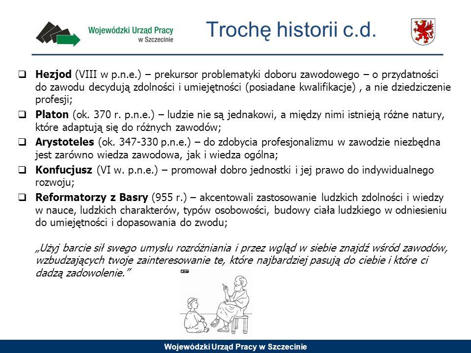 Wojewódzki Urząd Pracy w Szczecinie Trochę historii c.d. Hezjod (VIII w p.n.e.) – prekursor problematyki doboru zawodowego – o przydatności do zawodu