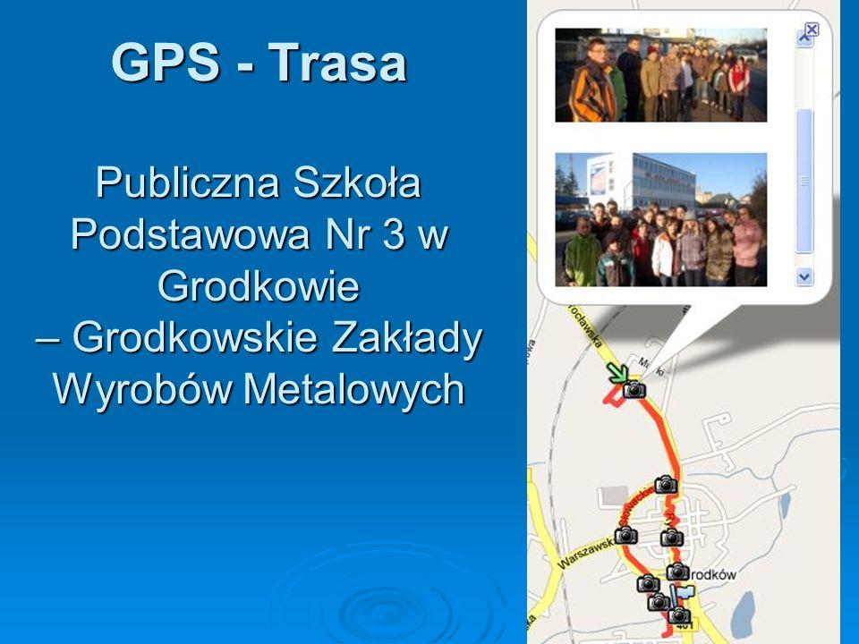 GPS - Trasa Publiczna Szkoła Podstawowa Nr 3 w Grodkowie – Grodkowskie Zakłady Wyrobów Metalowych