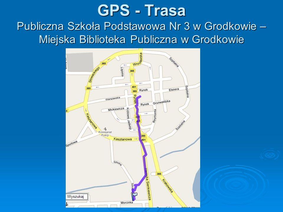 GPS - Trasa Publiczna Szkoła Podstawowa Nr 3 w Grodkowie – Miejska Biblioteka Publiczna w Grodkowie